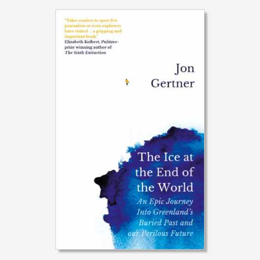 The Ice at the End of the World: An Epic Journey Into Greenland's Buried Past and Perilous Future by Jon Gertner is out now (£18.99, Icon Books)
