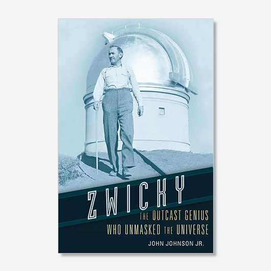 Zwicky: The Outcast Genius Who Unmasked the Universe by John Johnson Jr (£28.95, Harvard University Press) is out now
