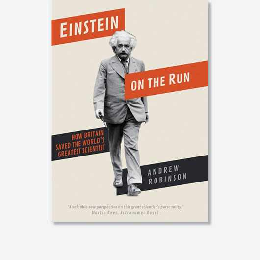 Einstein on the Run: How Britain Saved the World's Greatest Scientist by Andrew Robinson is out now (£16.99, Yale University Press)