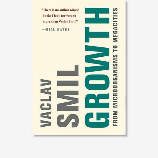 Growth: From Microorganisms to Megacities by Vaclav Smil is out now (£32.00, The MIT Press)