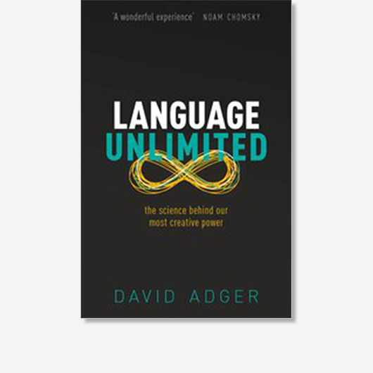 Language Unlimited by David Adger (£20, Oxford University Press) is out now