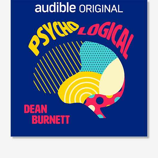 Psycho-Logical by Dean Burnett is out now in audio, available on Audible UK.