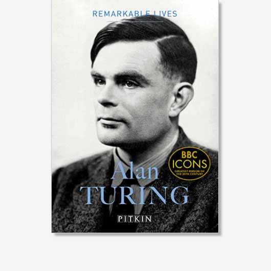 Remarkable Lives: Alan Turing by Dermot Turing is available now (£6, Pavilion)
