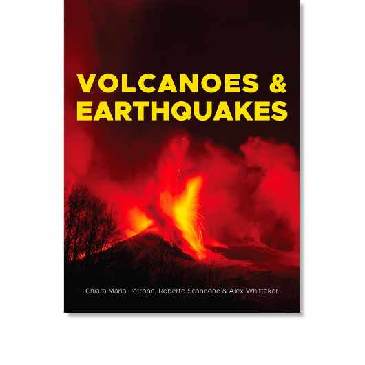 Volcanoes and Earthquakes by by Chiara Maria Petrone, Roberto Scandone and Alex Whittaker is out now (£14.99, Natural History Museum)