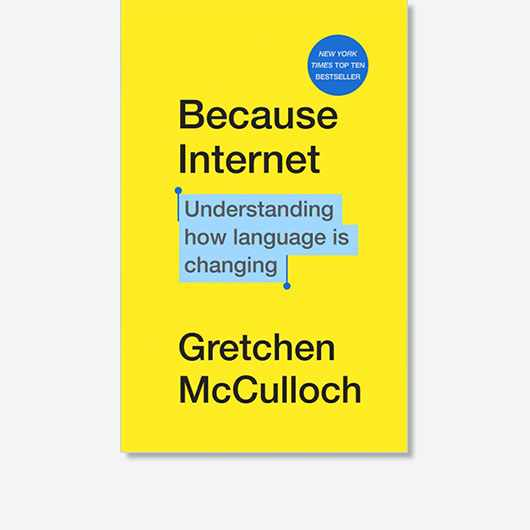 Because Internet: Understanding how language is changing is out now (£12.99, Penguin Books).