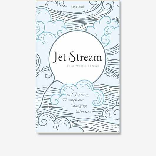 Jet Stream: A Journey Through our Changing Climate by Tim Woollings is out now (£25, OUP)