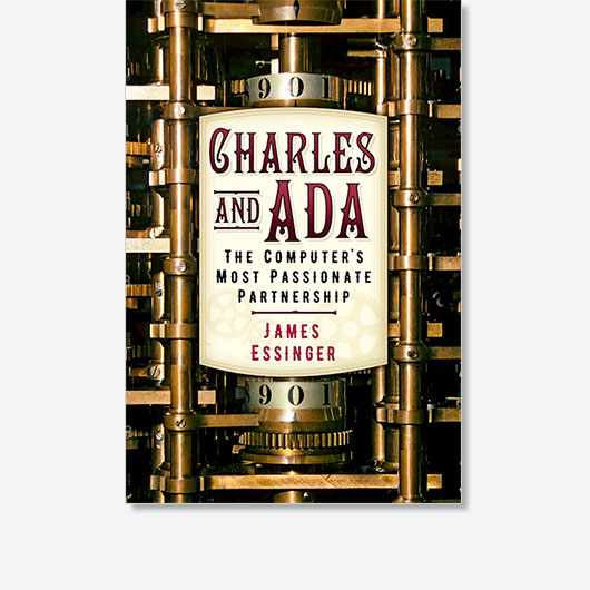 Charles and Ada by James Essinger is out now (£16.99, The History Press).
