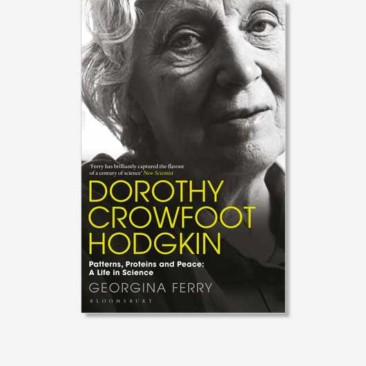 Dorothy Crowfoot Hodgkin: Patterns, Proteins and Peace, a Life in Science by Georgina Ferry is available now (£9.99, Bloomsbury)