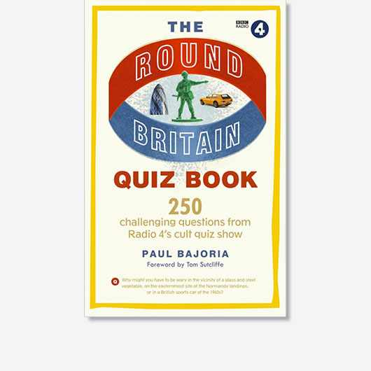 The Round Britain Quiz Book by Paul Bajoria is out now (£12.99, BBC Books).