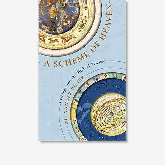 A Scheme of Heaven: Astrology and the Birth of Science by Alexander Boxer is out now (£25, Profile Books)