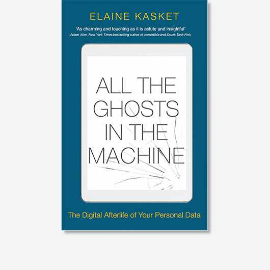https://www.littlebrown.co.uk/titles/elaine-kasket/all-the-ghosts-in-the-machine/9781472141897/