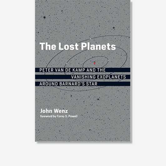 The Lost Planets: Peter van de Kamp and the Vanishing Planets Around Barnard's Star by John Wenz is out now (£20, MIT Press).