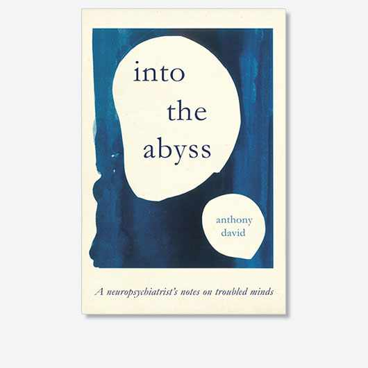 Into the Abyss: A neuropsychiatrist's notes on troubled minds is out now (£12.99, Oneworld)