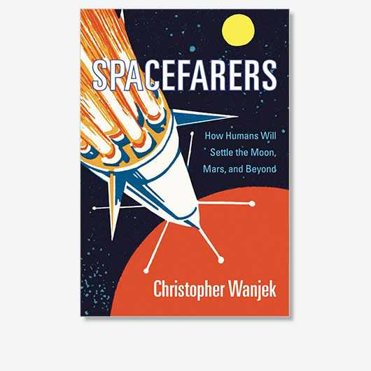 Spacefarers: How Humans Will Settle the Moon, Mars, and Beyond by Christopher Wanjek is out on 14 April 2020 (£23.95, Harvard University Press)
