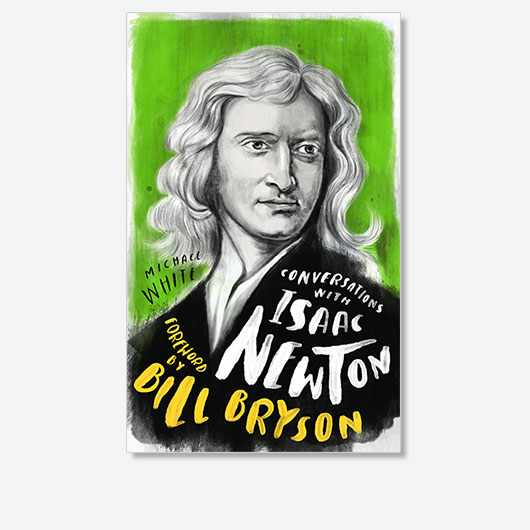 Conversations with Newton by Michael White is out now (£9.99, Watkins)