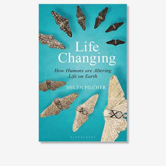 Life Changing: How Humans are Altering Life on Earth is out now (£16.99, Bloomsbury Sigma)