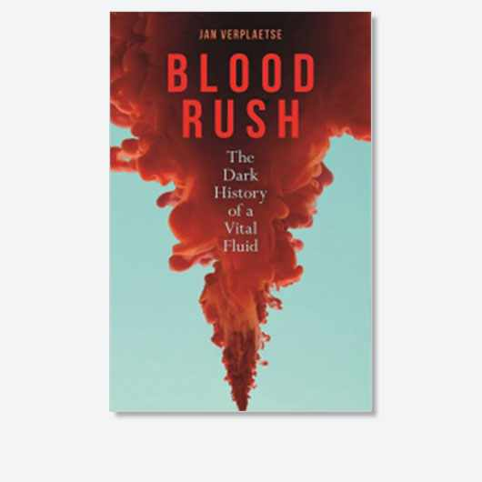 Blood Rush: The Dark History of a Vital Fluid by Jan Verplaetse is out now (£15, Reaktion)