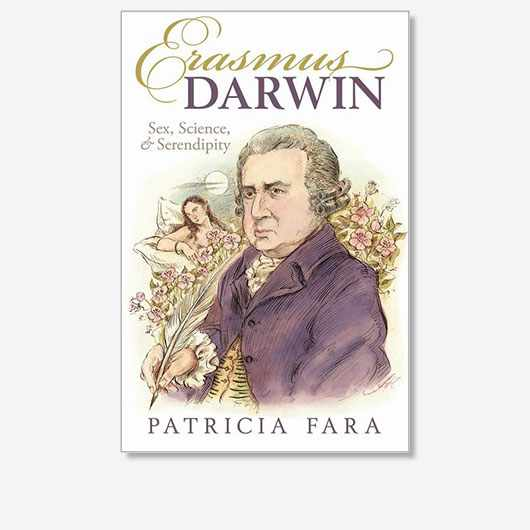 Erasmus Darwin: Sex, Science and Serendipity by Patricia Fara is out now (£12.99, Oxford University Press)