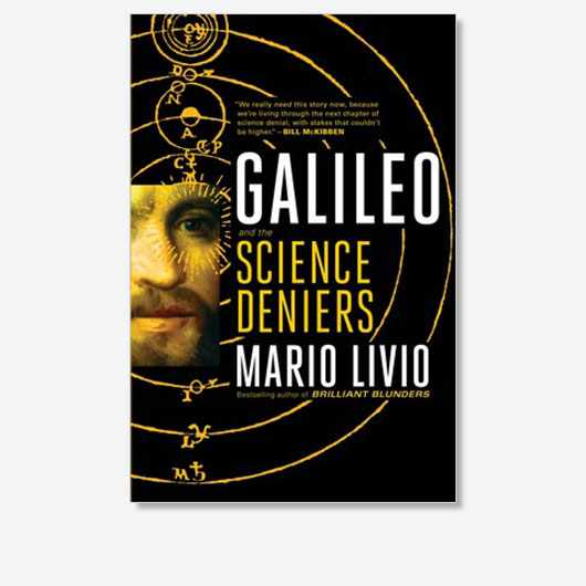Galileo and the Science Deniers by Mario Livio is out now (£20, Simon and Schuster)