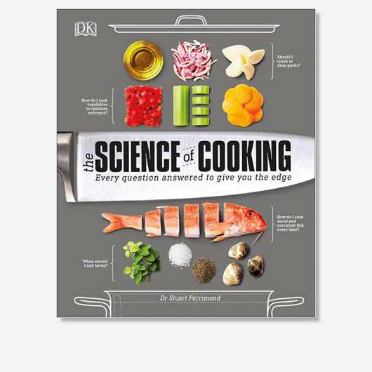 The Science of Cooking by Dr Stuart Farrimond is out now (£20, DK)