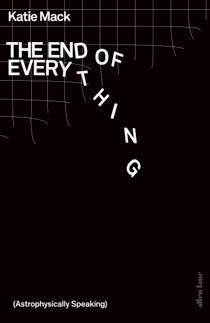 Cover of The End of Everything (Astrophysically Speaking) by Katie Mack
