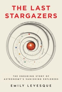 Cover of The Last Stargazers by Emily Levesque