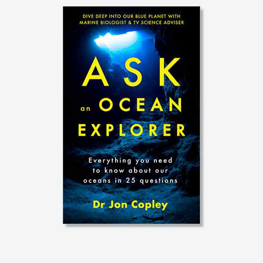 Ask an Ocean Explorer by Dr Jon Copley is out now (£16.99, Hodder & Stoughton)