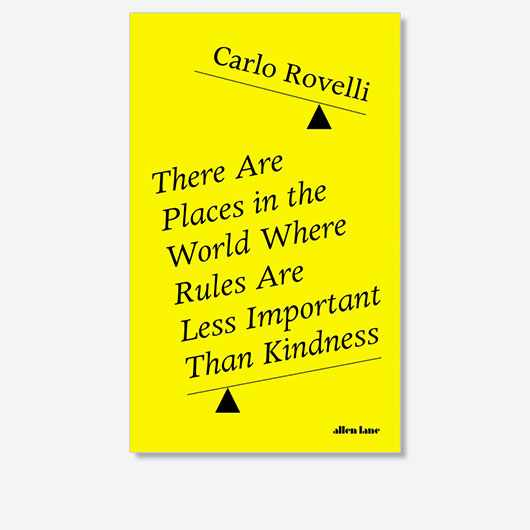 This is an extract from Carlo Rovelli's book of essays There Are Places in the World Where Rules are Less Important than Kindness which is published on 5 November (£20, Allen Lane)