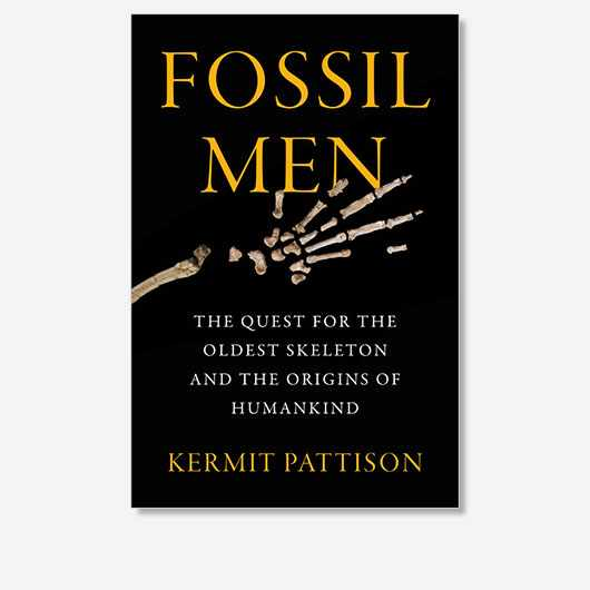 Fossil Men: The Quest for the Oldest Skeleton and the Origins of Humankind by Kermit Pattison is out now (£25, William Morrow)