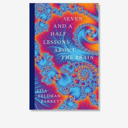 Seven and a Half Lessons About the Brain by Lisa Feldman Barrett is out now (£14.99, Picador)