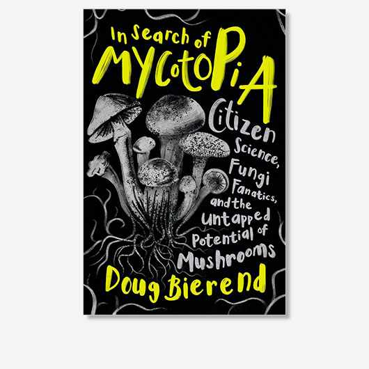 In Search of Mycotopia: Citizen Science, Fungi Fanatics, and the Untapped Potential of Mushrooms is out now (£20, Chelsea Green Publishing)