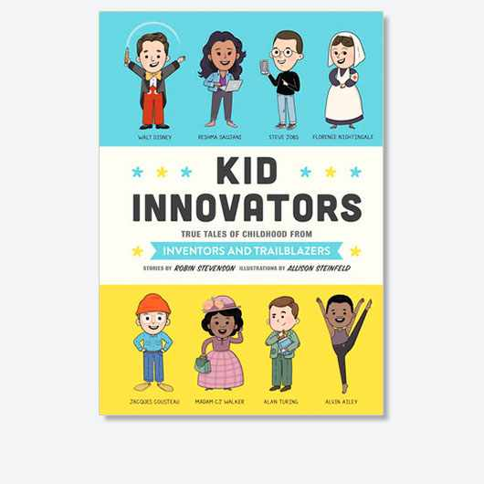 Kid Innovators by Robin Stevenson is out now (£11.99, Quirk Books)