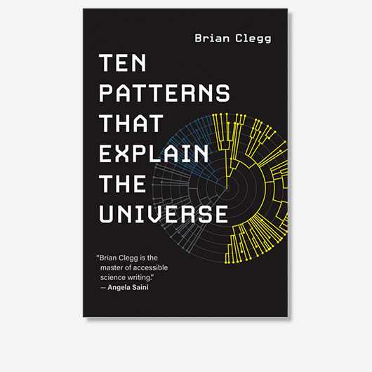 Book cover of Ten patterns that explain the universe