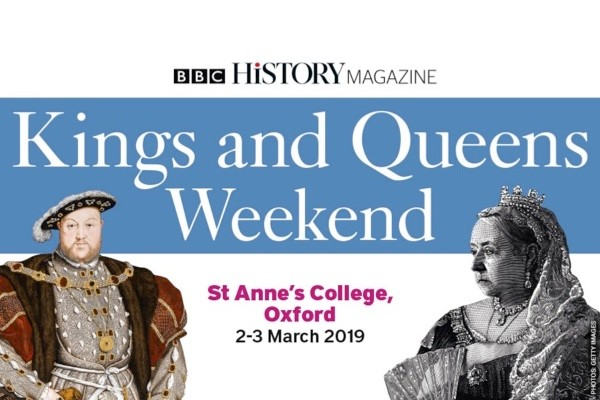 BBC History Magazine's Kings and Queens Weekend, March 2019