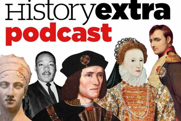 HistoryExtra's top 15 most listened to podcast episodes