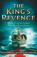 The King's Revenge: Charles II and the Greatest Manhunt in