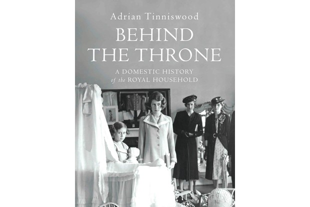 Behind the Throne: A Domestic History of the Royal House by Adrian Tinniswood