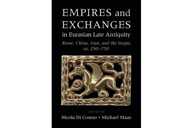 Empires and Exchanges in Eurasian Late Antiquity edited by Nicola di Cosmo and Michael Maas