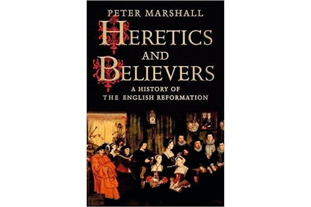 Heretics and Believers: A History of the English Reformation by Peter Marshall
