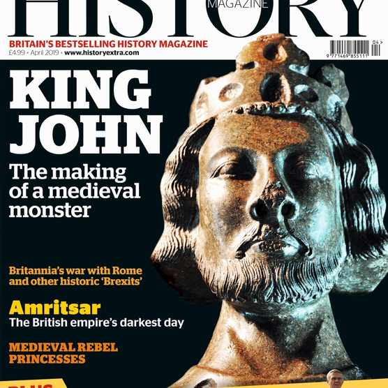 April 2019 issue of BBC History Magazine, featuring King John