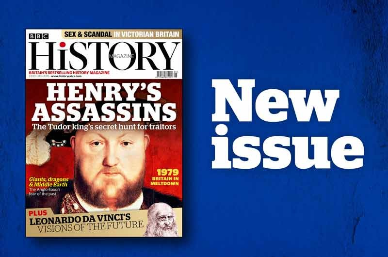 The May 2019 issue of BBC History Magazine is out now
