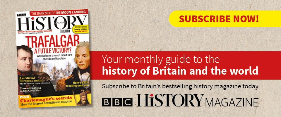 Subscribe to BBC History Magazine