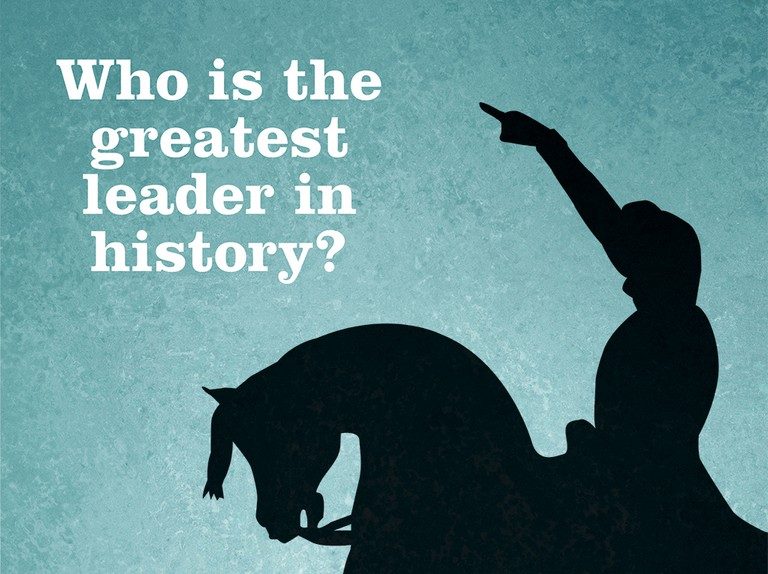 Who Is The Greatest Leader In World History Historyextra