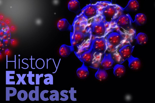 Coronavirus A Historical Perspective Historyextra Podcast Historyextra