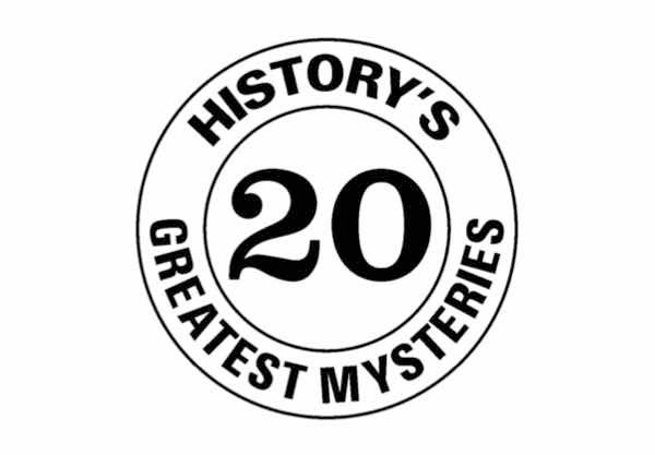 What is history's greatest mystery? Read the 20 nominations and cast your vote