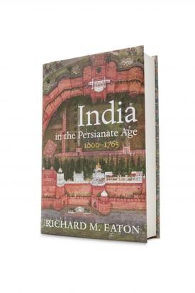 Eaton, Richard - India in the Persianate Age