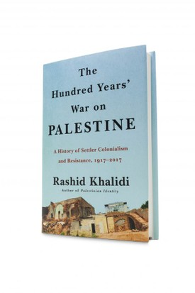 Khalidi, Rashid - The Hundred Years_ War on Palestine